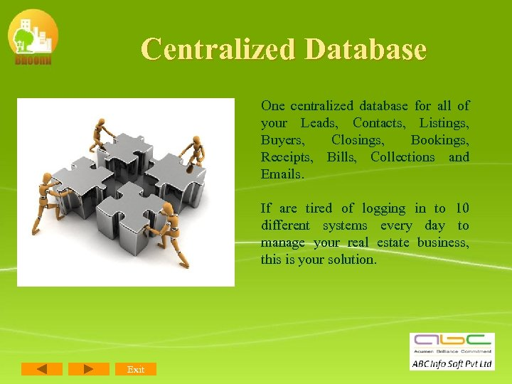 Centralized Database One centralized database for all of your Leads, Contacts, Listings, Buyers, Closings,