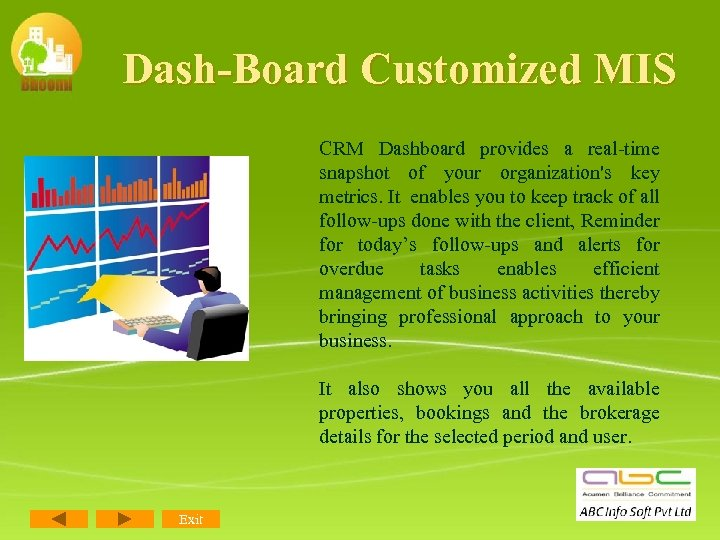 Dash-Board Customized MIS CRM Dashboard provides a real-time snapshot of your organization's key metrics.