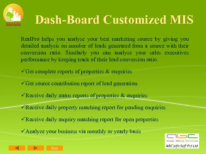 Dash-Board Customized MIS Real. Pro helps you analyse your best marketing source by giving