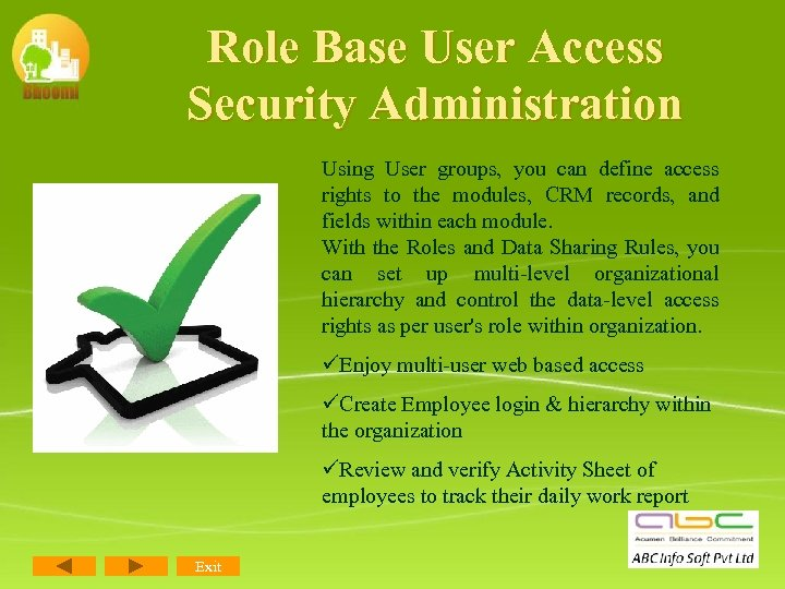 Role Base User Access Security Administration Using User groups, you can define access rights