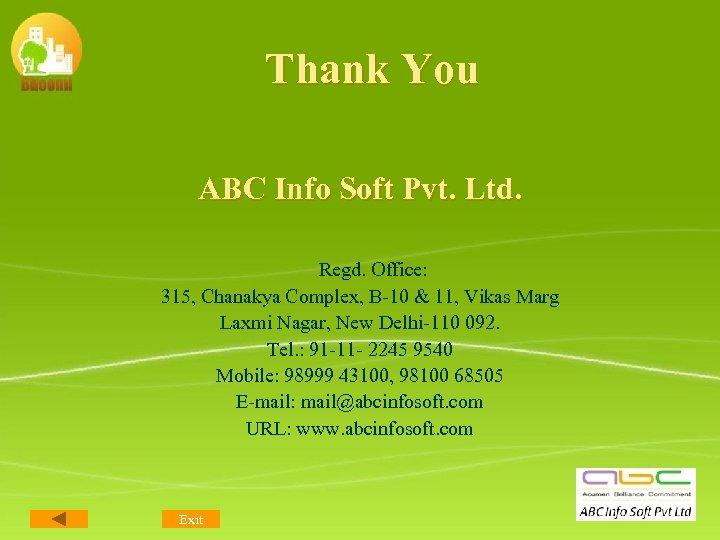 Thank You ABC Info Soft Pvt. Ltd. Regd. Office: 315, Chanakya Complex, B-10 &