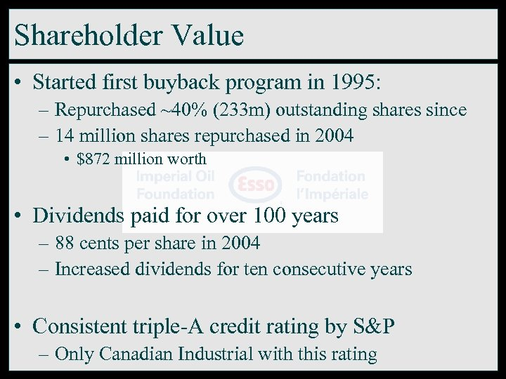 Shareholder Value • Started first buyback program in 1995: – Repurchased ~40% (233 m)