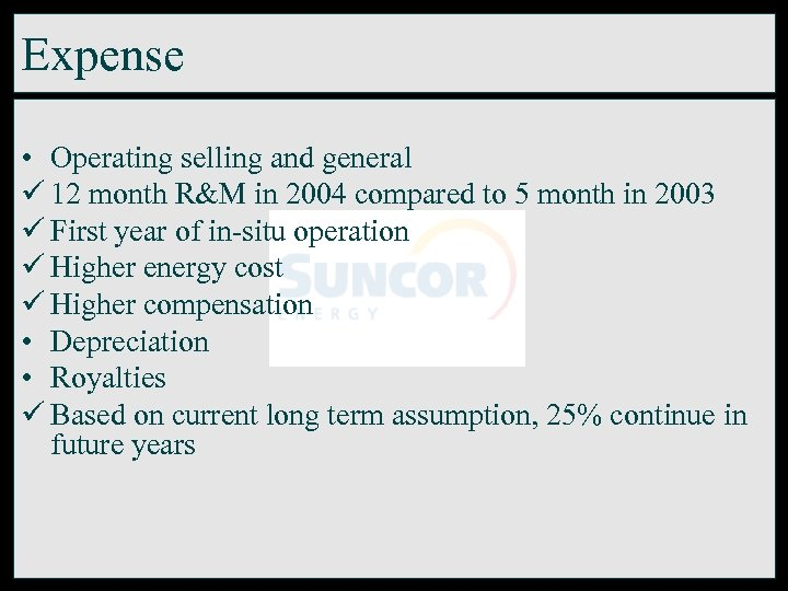Expense • Operating selling and general ü 12 month R&M in 2004 compared to