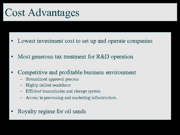 Cost Advantages • Lowest investment cost to set up and operate companies • Most