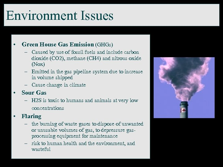 Environment Issues • Green House Gas Emission (GHGs) – Caused by use of fossil