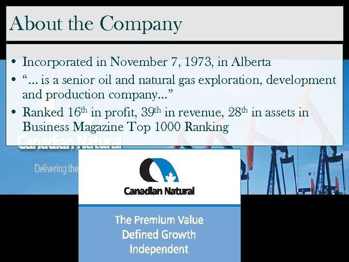 "About the Company • Incorporated in November 7, 1973, in Alberta • ""… is"