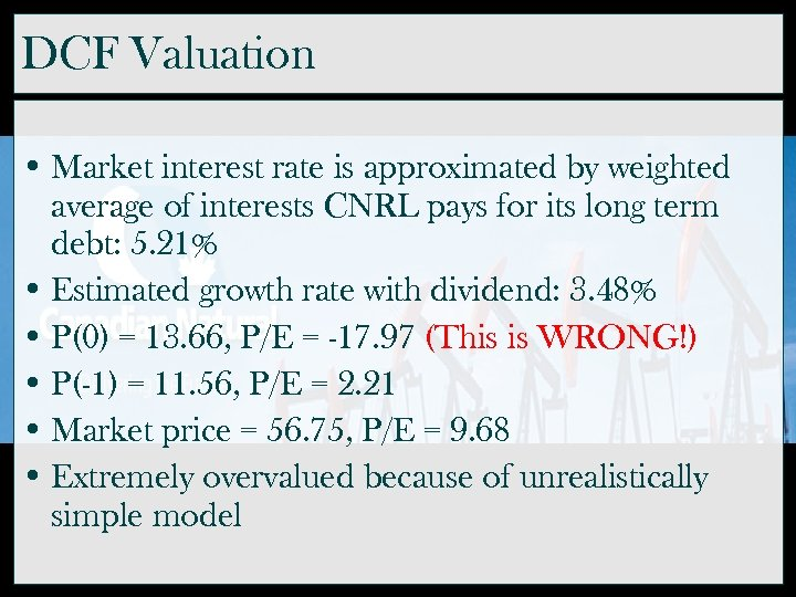 DCF Valuation • Market interest rate is approximated by weighted average of interests CNRL