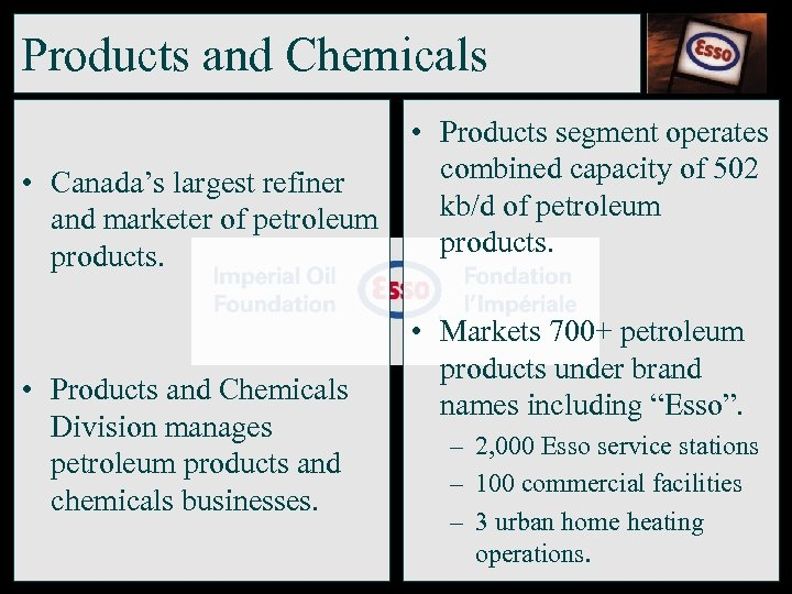 Products and Chemicals • Products segment operates combined capacity of 502 • Canada's largest