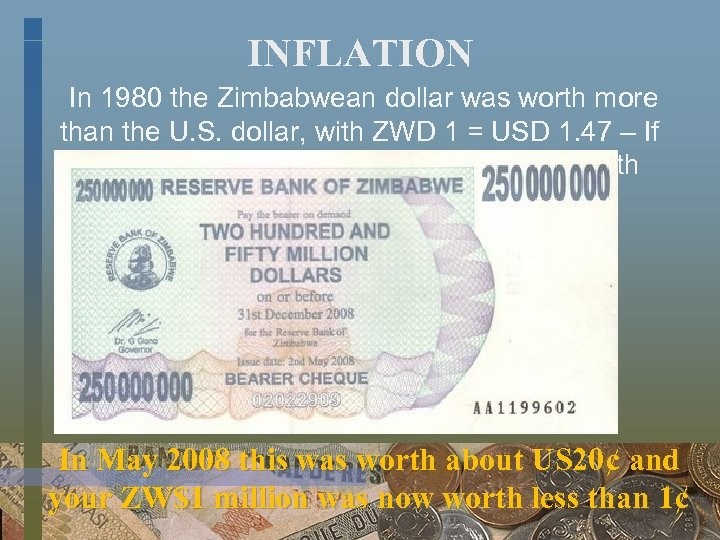 INFLATION In 1980 the Zimbabwean dollar was worth more than the U. S. dollar,