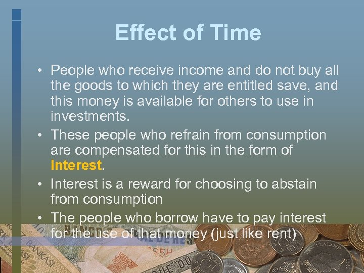Effect of Time • People who receive income and do not buy all the