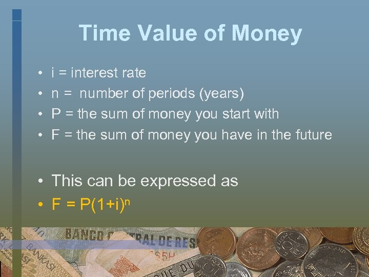 Time Value of Money • • i = interest rate n = number of