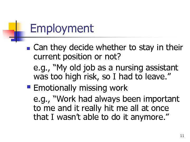 Employment Can they decide whether to stay in their current position or not? e.