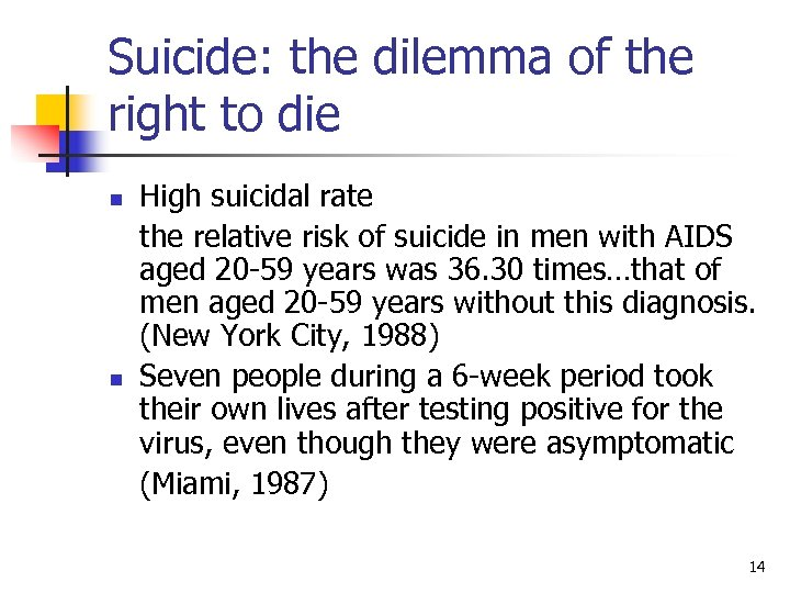 Suicide: the dilemma of the right to die n n High suicidal rate the