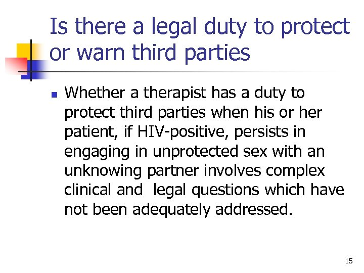 Is there a legal duty to protect or warn third parties n Whether a