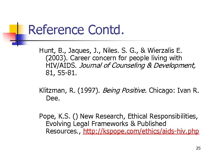 Reference Contd. Hunt, B. , Jaques, J. , Niles. S. G. , & Wierzalis