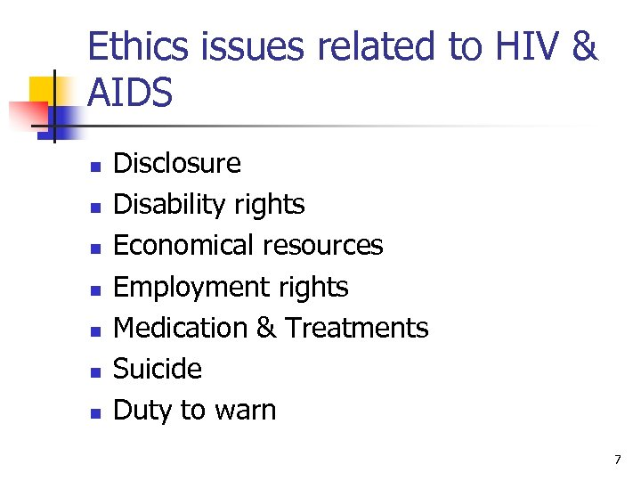 Ethics issues related to HIV & AIDS n n n n Disclosure Disability rights
