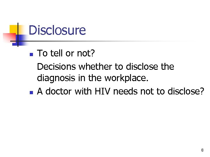 Disclosure n n To tell or not? Decisions whether to disclose the diagnosis in