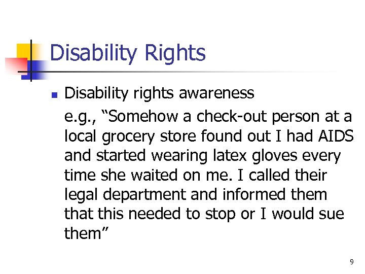 "Disability Rights n Disability rights awareness e. g. , ""Somehow a check-out person at"