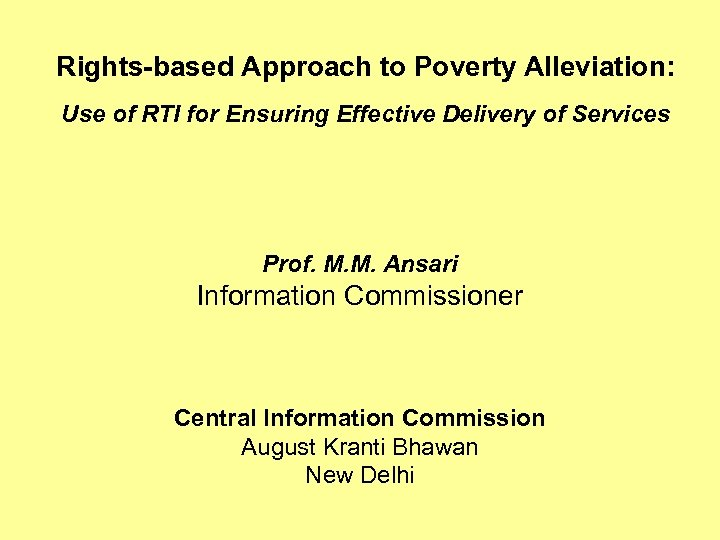 Rights-based Approach to Poverty Alleviation: Use of RTI for Ensuring Effective Delivery of Services