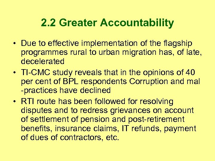 2. 2 Greater Accountability • Due to effective implementation of the flagship programmes rural