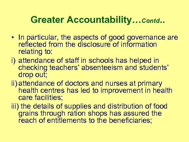 Greater Accountability…Contd. . • In particular, the aspects of good governance are reflected from