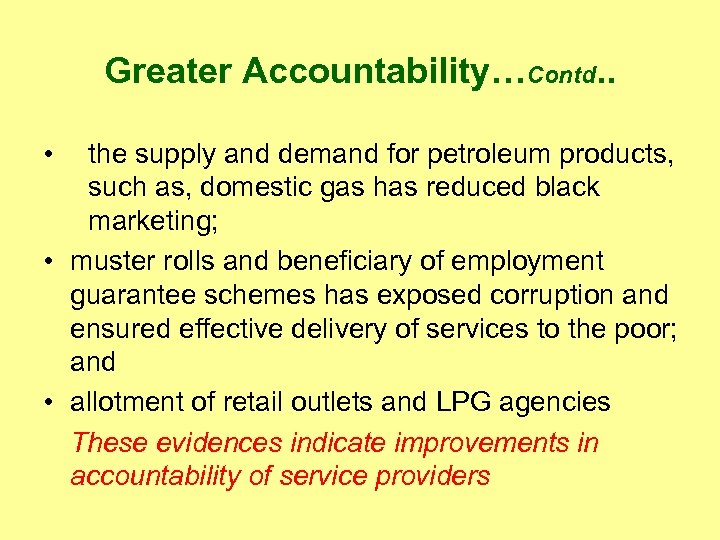Greater Accountability…Contd. . • the supply and demand for petroleum products, such as, domestic