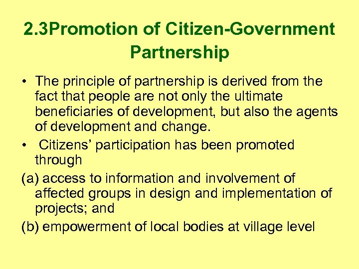 2. 3 Promotion of Citizen-Government Partnership • The principle of partnership is derived from