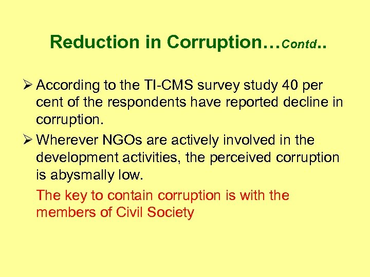 Reduction in Corruption…Contd. . Ø According to the TI-CMS survey study 40 per cent