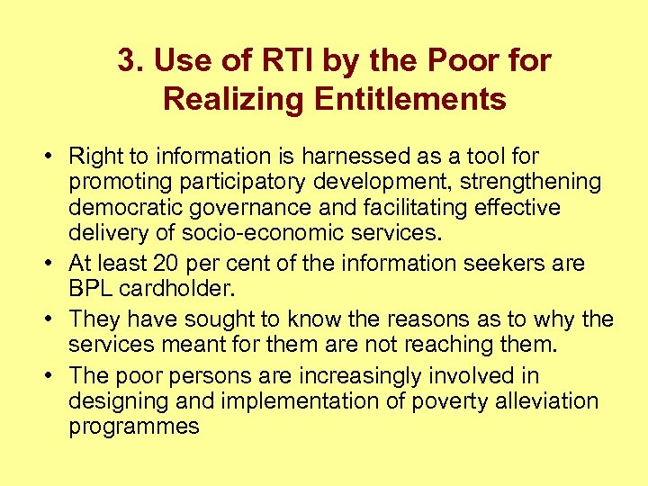 3. Use of RTI by the Poor for Realizing Entitlements • Right to information