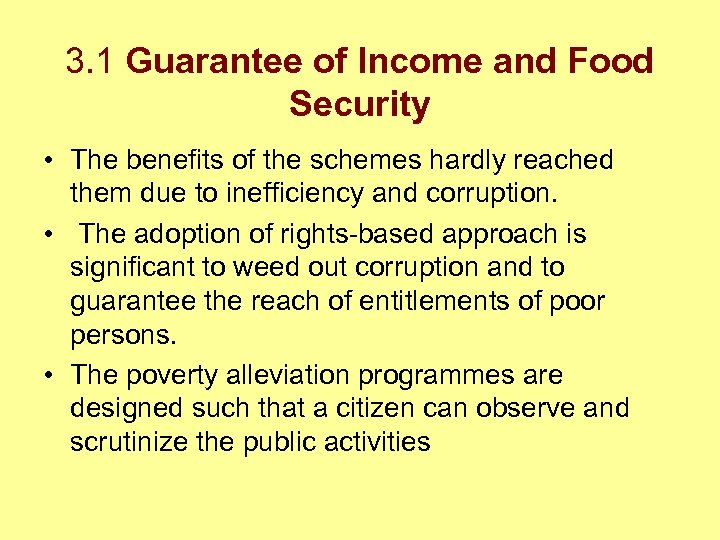 3. 1 Guarantee of Income and Food Security • The benefits of the schemes