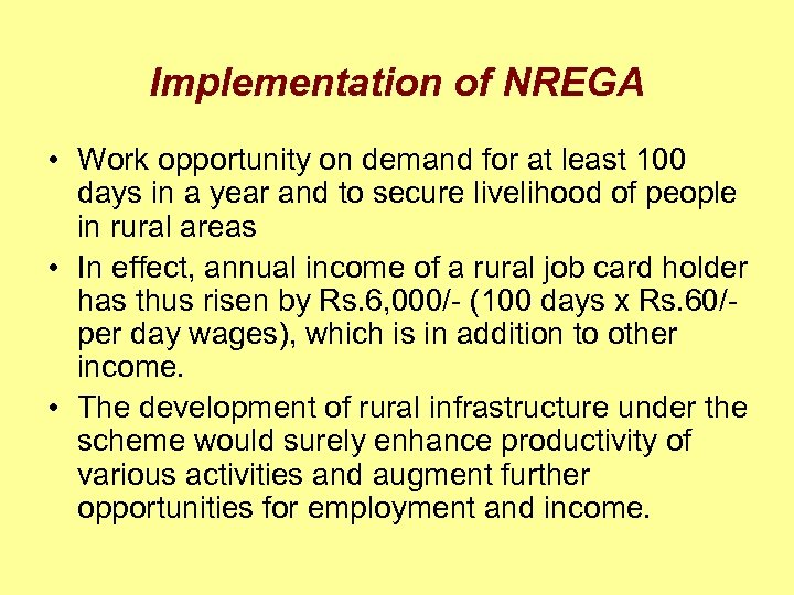 Implementation of NREGA • Work opportunity on demand for at least 100 days in