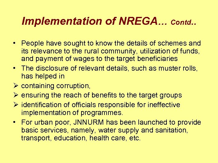 Implementation of NREGA… Contd. . • People have sought to know the details of