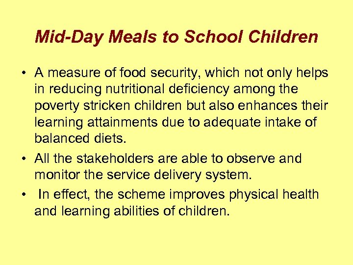 Mid-Day Meals to School Children • A measure of food security, which not only