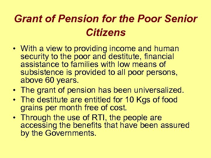 Grant of Pension for the Poor Senior Citizens • With a view to providing