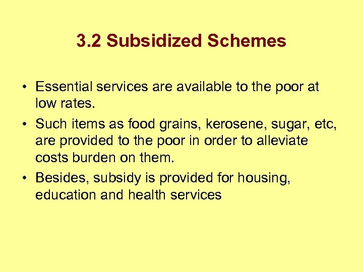 3. 2 Subsidized Schemes • Essential services are available to the poor at low