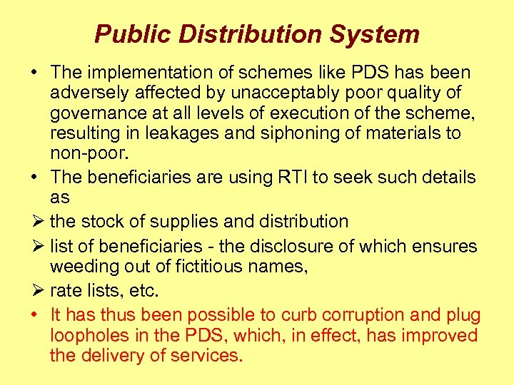 Public Distribution System • The implementation of schemes like PDS has been adversely affected