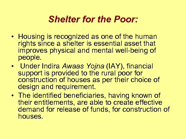 Shelter for the Poor: • Housing is recognized as one of the human rights