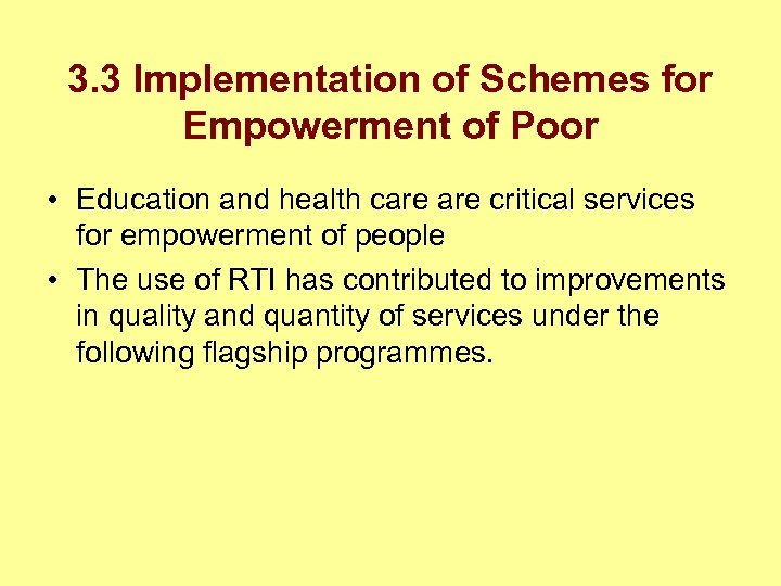3. 3 Implementation of Schemes for Empowerment of Poor • Education and health care