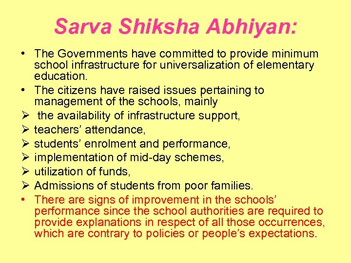 Sarva Shiksha Abhiyan: • The Governments have committed to provide minimum school infrastructure for
