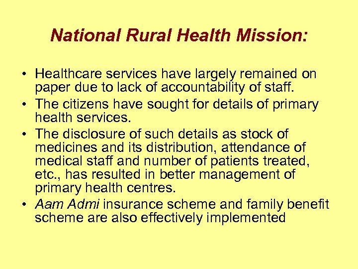 National Rural Health Mission: • Healthcare services have largely remained on paper due to
