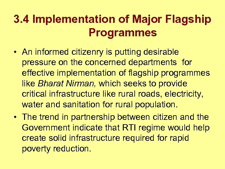 3. 4 Implementation of Major Flagship Programmes • An informed citizenry is putting desirable