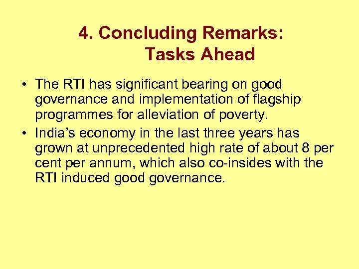 4. Concluding Remarks: Tasks Ahead • The RTI has significant bearing on good governance