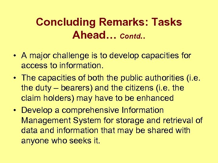 Concluding Remarks: Tasks Ahead… Contd. . • A major challenge is to develop capacities