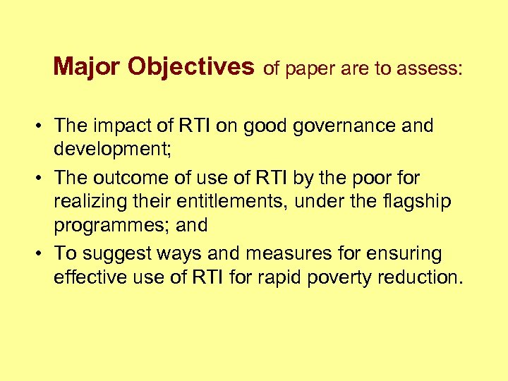 Major Objectives of paper are to assess: • The impact of RTI on good