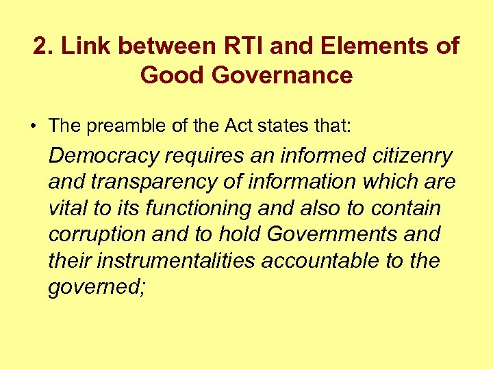 2. Link between RTI and Elements of Good Governance • The preamble of the