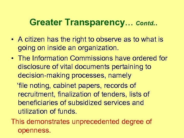 Greater Transparency… Contd. . • A citizen has the right to observe as to