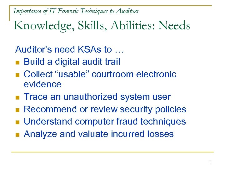 Importance of IT Forensic Techniques to Auditors Knowledge, Skills, Abilities: Needs Auditor's need KSAs