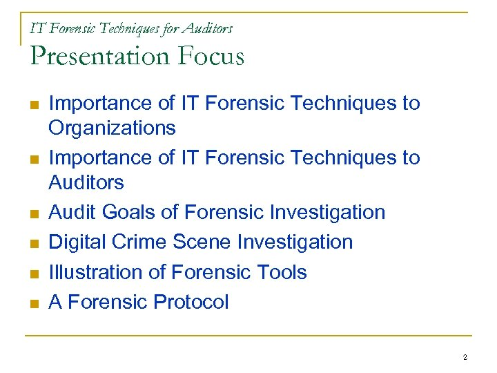 IT Forensic Techniques for Auditors Presentation Focus n n n Importance of IT Forensic
