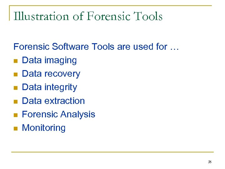 Illustration of Forensic Tools Forensic Software Tools are used for … n Data imaging