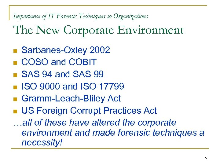 Importance of IT Forensic Techniques to Organizations The New Corporate Environment Sarbanes-Oxley 2002 n